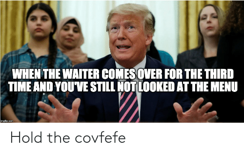 Covfefe: Hold the covfefe