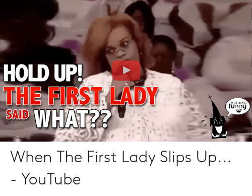 Church Funny: HOLD UP!  THE FIRST LADY  SAID WHAT??  .CHURCH  funny When The First Lady Slips Up... - YouTube