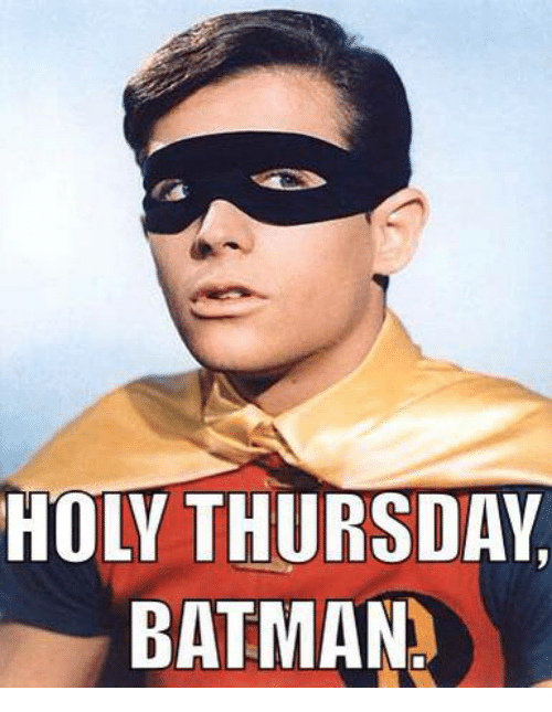 https://pics.onsizzle.com/holy-thursday-batman-457808.png