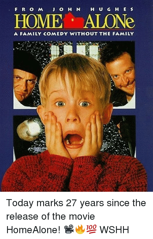 Being Alone, Family, and Home Alone: HOME ALONe  A FAMILY COMEDY WITHOUT THE FAMILY Today marks 27 years since the release of the movie HomeAlone! 📽🔥💯 WSHH