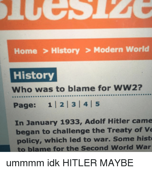 was hitler to blame for ww2 Outstanding second world war lesson ks3, ks4 or ks5 lesson can be used for aqa, edexcel, ocr or igcse exam boards full lesson investigating.