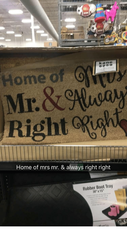 "Always Right: Home O  Right igh  Home of mrs mr. & always right right  Rubber Boot Tray  30""X 15"""