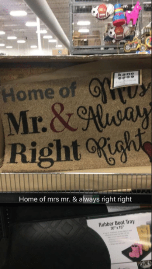"Always Right: Home of  Mr.&ay  Rightgh  kane  er  Home of mrs mr. & always right right  Rubber Boot Tray  30""x15"