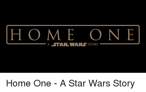 Home One A Star Wars Story Star Wars Meme On Sizzle
