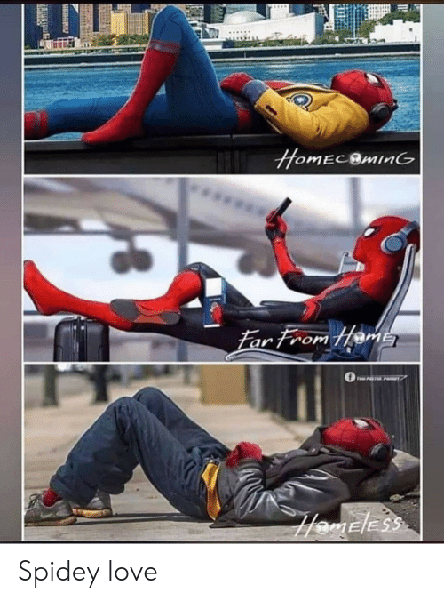 Spidey: HOMECBMING  Far From Hame  Hameless Spidey love