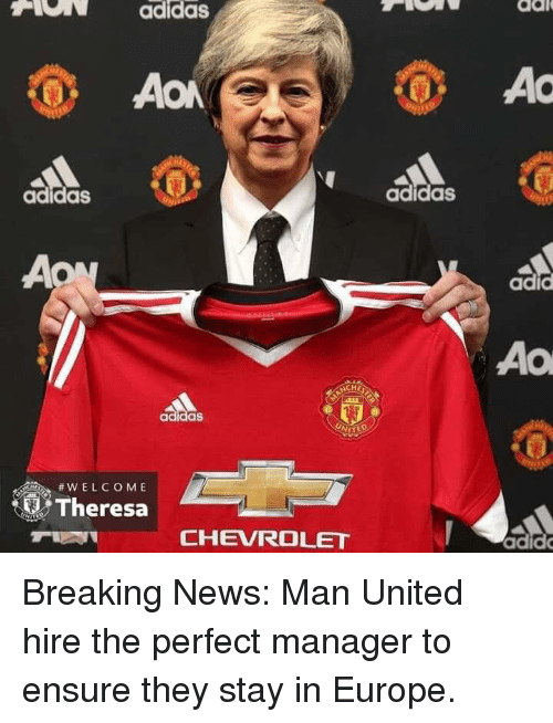 Theresa: HON  adidas  dal  AC  adidas  adidas  adic  Ao  MITED  Theresa  #wELCOME  CHEVROLET  adid Breaking News: Man United hire the perfect manager to ensure they stay in Europe.