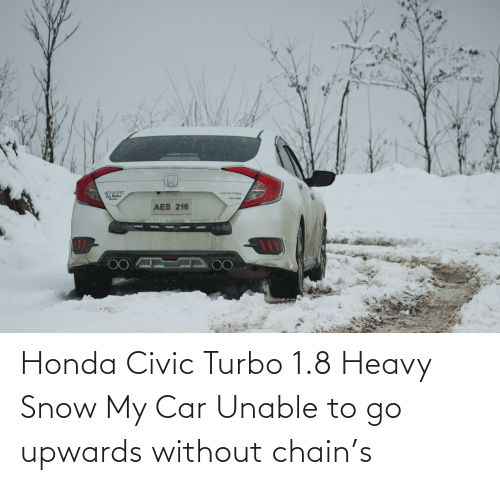Honda, Honda Civic, and Snow: Honda Civic Turbo 1.8 Heavy Snow My Car Unable to go upwards without chain's