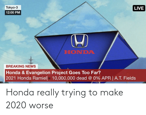 Honda: Honda really trying to make 2020 worse