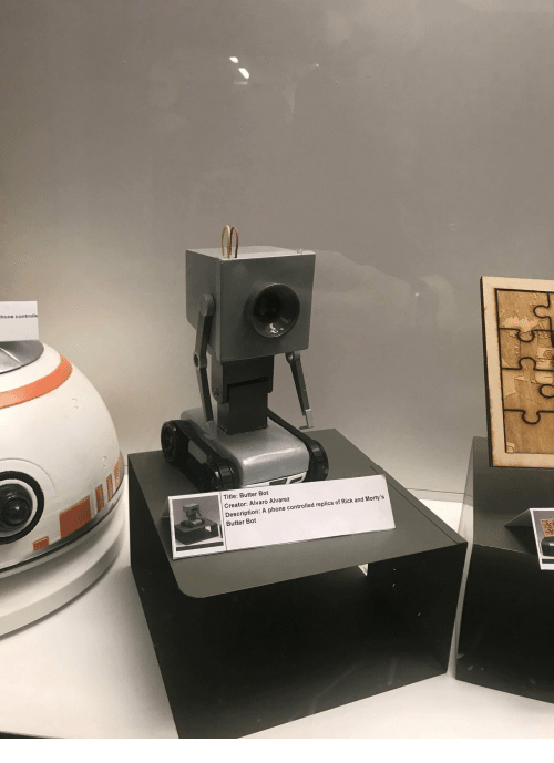 Phone, Creator, and Bot: hone controlle  Title: Butter Bot  Creator: Alvaro Alvarez  Description: A phone controlled replica of Rick and Morty's  Butter Bot