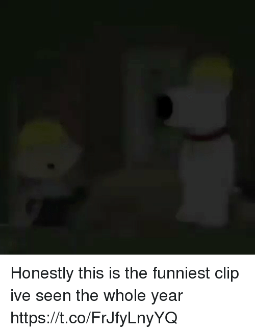 Memes, 🤖, and This: Honestly this is the funniest clip ive seen the whole year https://t.co/FrJfyLnyYQ