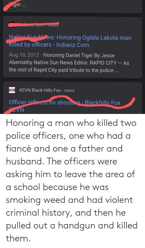 Pulled Out: Honoring a man who killed two police officers, one who had a fiancè and one a father and husband. The officers were asking him to leave the area of a school because he was smoking weed and had violent criminal history, and then he pulled out a handgun and killed them.