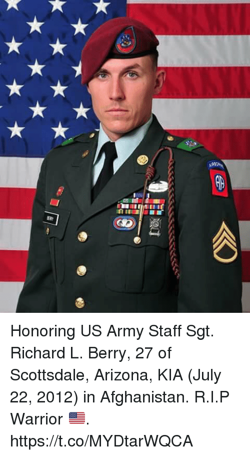 Memes, Army, and Afghanistan: Honoring US Army Staff Sgt. Richard L. Berry, 27 of Scottsdale, Arizona, KIA (July 22, 2012) in Afghanistan. R.I.P Warrior 🇺🇸. https://t.co/MYDtarWQCA
