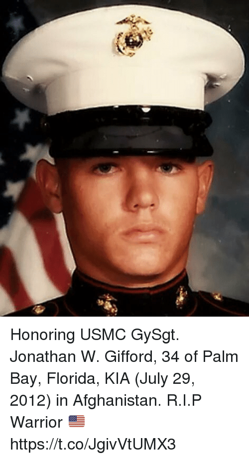 Memes, Afghanistan, and Florida: Honoring USMC GySgt. Jonathan W. Gifford, 34 of Palm Bay, Florida, KIA (July 29, 2012) in Afghanistan. R.I.P Warrior 🇺🇸 https://t.co/JgivVtUMX3