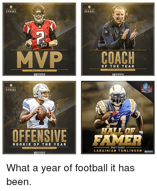Memes, 🤖, and Fame: HONORS  HONORS  MVP  COACH  OF THE YEAR  HONORS  HALL FAME  OFFENSIVE  FARMER  2017 CLASS  LADAINIAN TO MLIN SON What a year of football it has been.