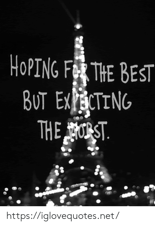 Best But: HOPING FR THE BEST  BUT EXECTING  THEST https://iglovequotes.net/