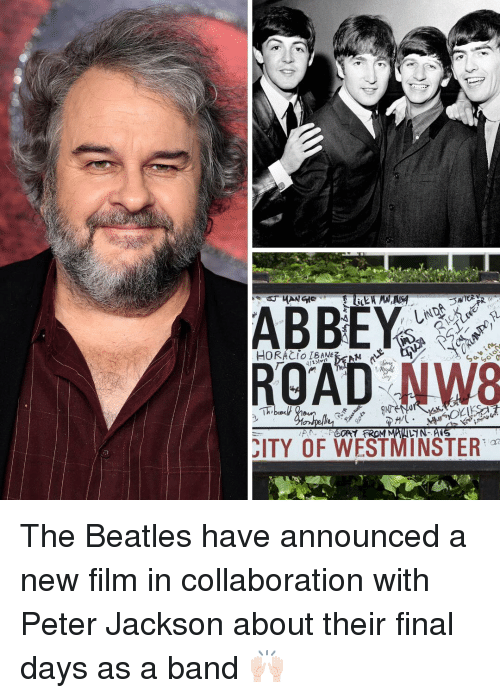 Beatles: HORACI IBAA  ROAD NW8  ITY OF WESTMINSTER The Beatles have announced a new film in collaboration with Peter Jackson about their final days as a band 🙌🏻