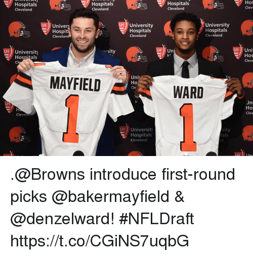 Memes, Browns, and Cleveland: Hospitals  Hospitals  Cleveland  Hospitals  Cleveland  Hos  Clev  Cleveland  H Univers  Hospi  Clevelan  University  Hospitals  Cleveland  UH  UH  University  Hospitals  Cleveland  H Uni  Hos  Cleve  H University  ersity  LH ) Uni  Hospitals  Cl  tv  MAYFIELD  Uni  Ho  WARD  ni  Ho  Clev  Clevela  sity  tals  nd  University  Hospitals  Cleveland .@Browns introduce first-round picks @bakermayfield & @denzelward! #NFLDraft https://t.co/CGiNS7uqbG