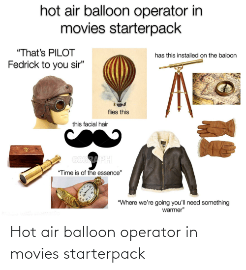 Hot Air: Hot air balloon operator in movies starterpack