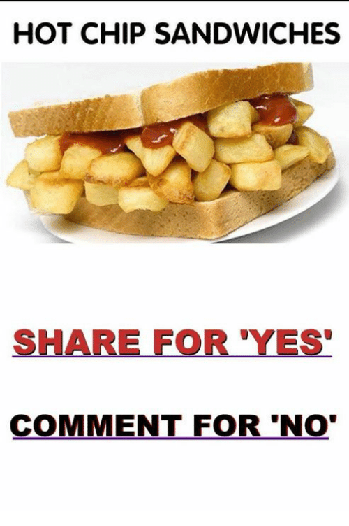 Memes, Chip, and 🤖: HOT CHIP SANDWICHES  SHARE FOR YES  COMMENT FOR 'NO