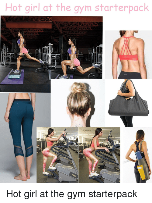 Hot Girl At The Gym: Hot girl at the gym starterpack  al