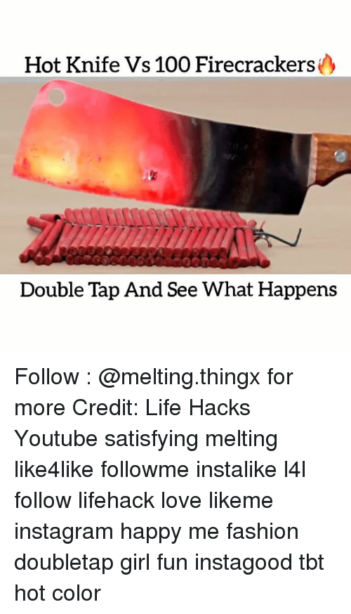 Satisfieing: Hot Knife Vs 100 Firecrackers  Double Tap And See What Happens Follow : @melting.thingx for more Credit: Life Hacks Youtube satisfying melting like4like followme instalike l4l follow lifehack love likeme instagram happy me fashion doubletap girl fun instagood tbt hot color