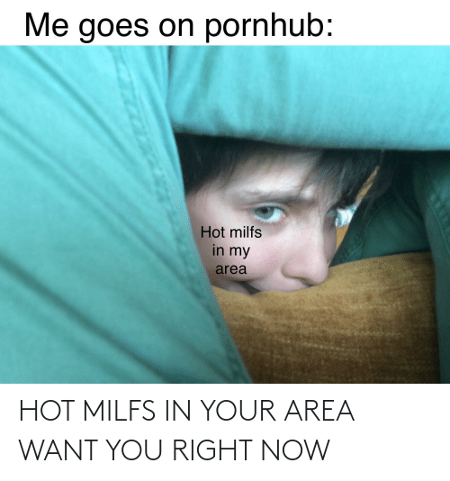 Area: HOT MILFS IN YOUR AREA WANT YOU RIGHT NOW