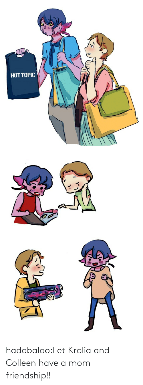 Colleen: HOT TOPIC hadobaloo:Let Krolia and Colleen have a mom friendship!!