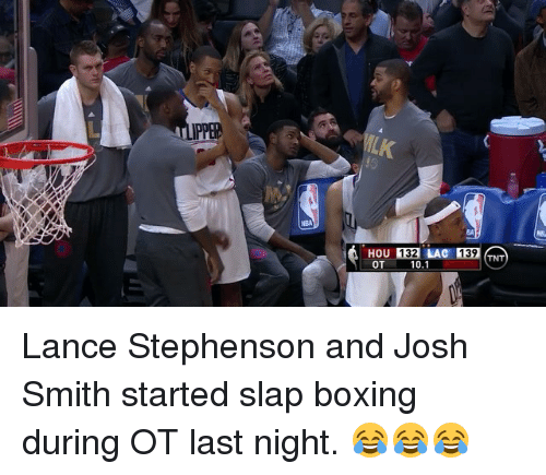 Boxing, Lance Stephenson, and Sports: HOU 132 LAC 139  OT  10.1 Lance Stephenson and Josh Smith started slap boxing during OT last night. 😂😂😂