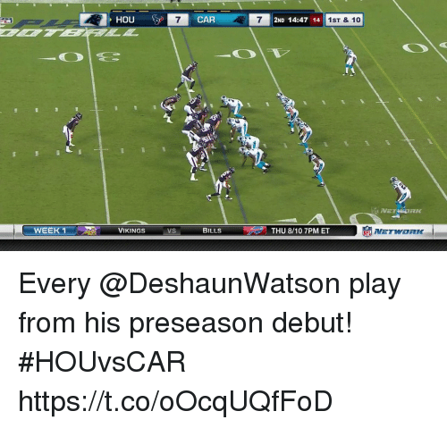 Memes, Vikings, and 🤖: HOU  7  CAR  2ND 14:47 14  1ST & 10  RIK  WEEK1  竈NETWORK-  VIKINGS Every @DeshaunWatson play from his preseason debut!  #HOUvsCAR https://t.co/oOcqUQfFoD