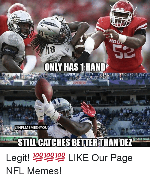 Memes, Nfl, and Bank: HOU  ONLY HAS 1HAND  109  @NFLMEMES4YOU  MAT Bank  STILL CATCHES BETTER THAN DEZ Legit! 💯💯💯  LIKE Our Page NFL Memes!