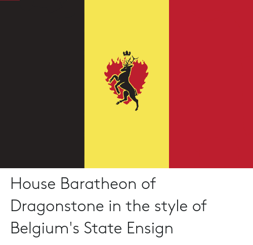 house baratheon: House Baratheon of Dragonstone in the style of Belgium's State Ensign