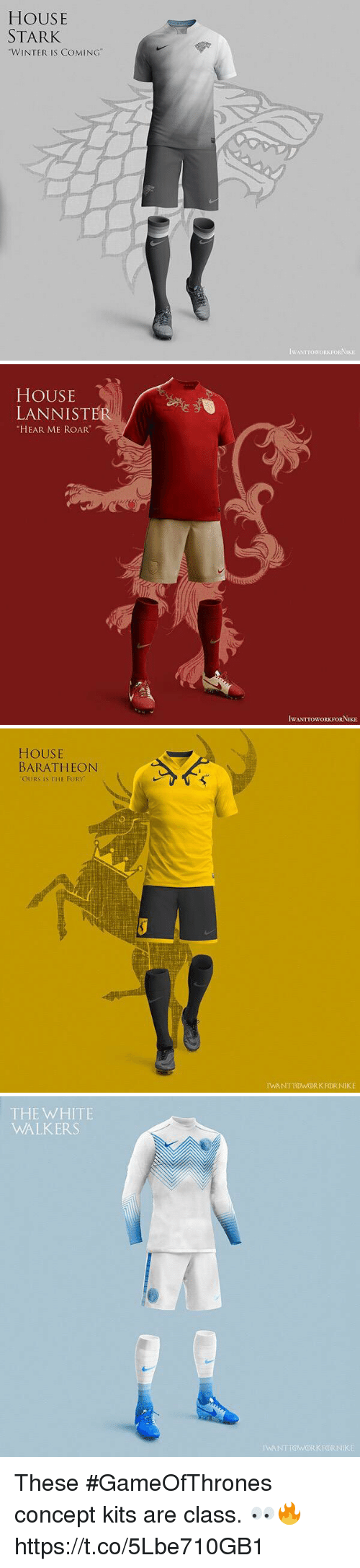 "baratheon: HOUSE  STARK  ""WINTER IS COMING""  IWANTTOWORKFORNIKE   HOUSE  LANNISTER  HEAR ME ROAR  IWANTTOWORKFORNIKE   HOUSE  BARATHEON  OURS IS THE FURY  IWANTTOWORKFORNIKE   THE WHITE  WALKERS  IWANTTOWORKFORNIKE These #GameOfThrones concept kits are class. 👀🔥 https://t.co/5Lbe710GB1"