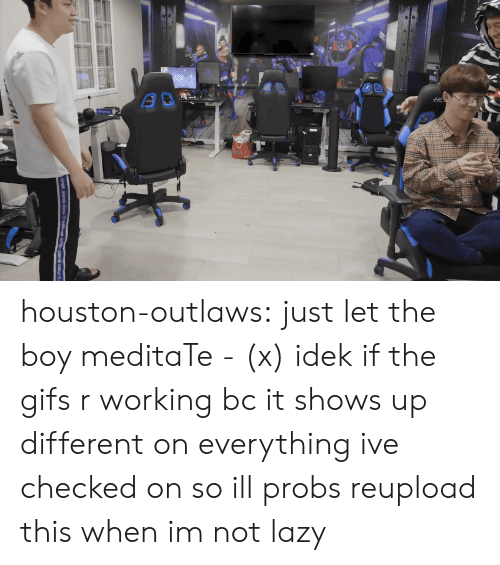 outlaws: houston-outlaws: just let the boy meditaTe - (x) idek if the gifs r working bc it shows up different on everything ive checked on so ill probs reupload this when im not lazy