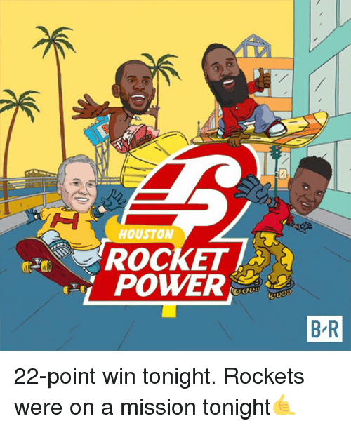 Rocket Power, Houston, and Power: HOUSTON  ROCKET  POWER&  B R 22-point win tonight. Rockets were on a mission tonight🤙
