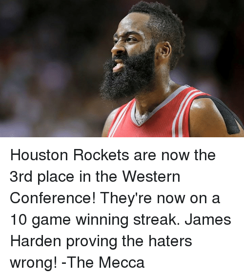 houston rocket: Houston Rockets are now the 3rd place in the Western Conference! They're now on a 10 game winning streak.  James Harden proving the haters wrong!  -The Mecca