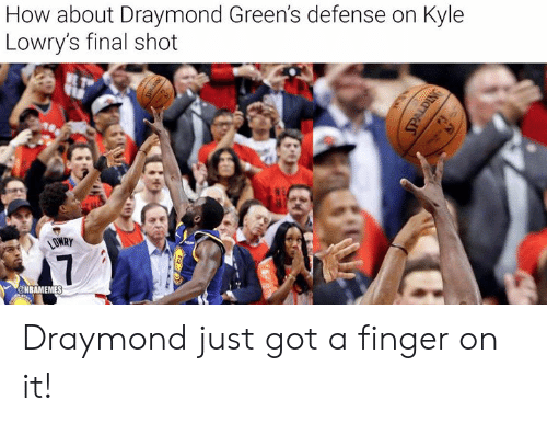 Nbamemes: How about Draymond Green's defense on Kyle  Lowry's final shot  LOWRY  7  NBAMEMES Draymond just got a finger on it!
