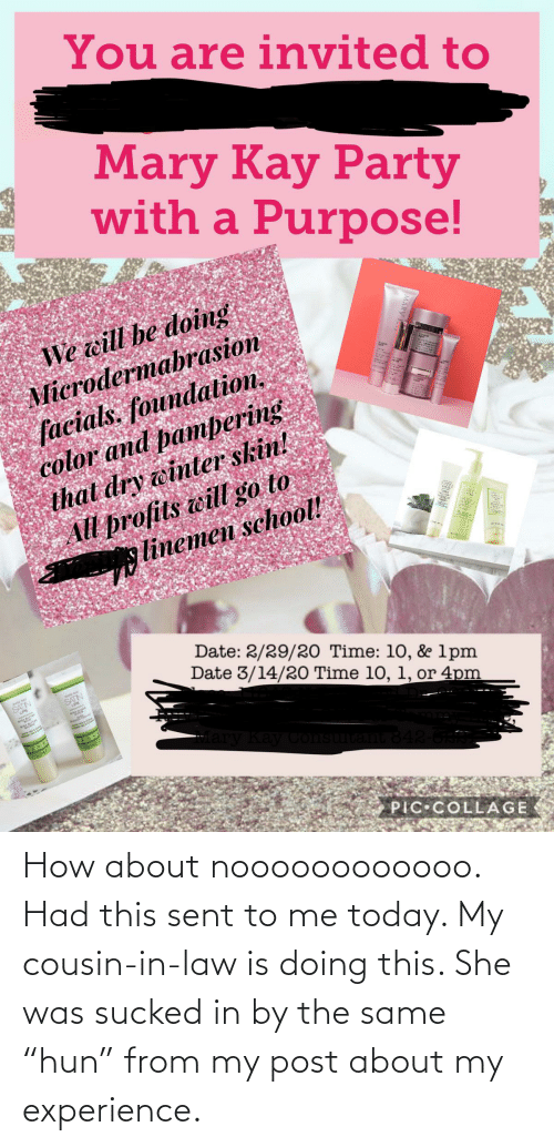 """Noooooooooooo: How about noooooooooooo. Had this sent to me today. My cousin-in-law is doing this. She was sucked in by the same """"hun"""" from my post about my experience."""