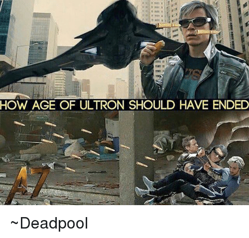 ultron: HOW AGE OF ULTRON SHOULD HAVE ENDED ~Deadpool