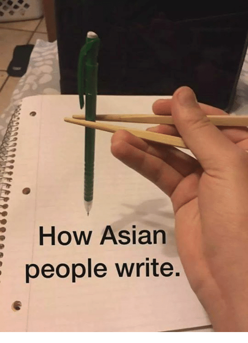 Asian People: How Asian  people write.