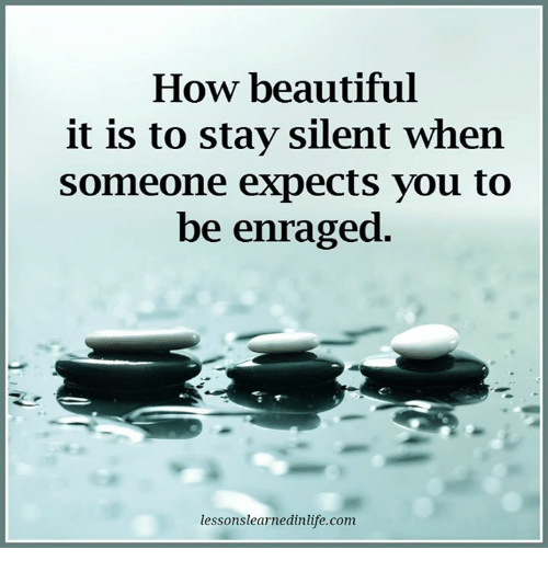 How Beautiful It Is To Stay Silent When Someone Expects