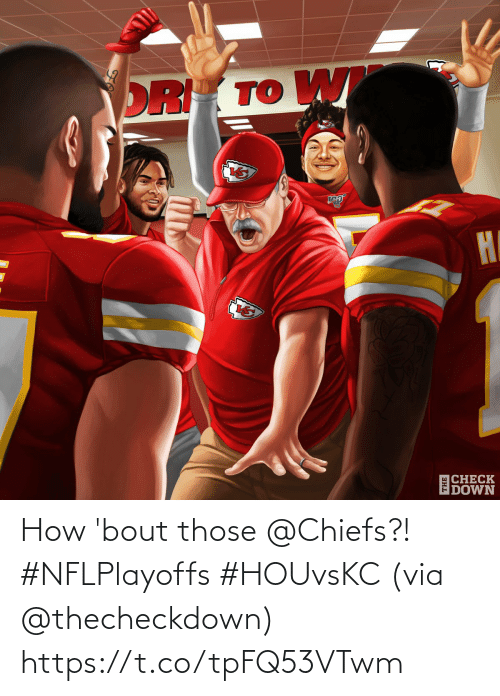 bout: How 'bout those @Chiefs?! #NFLPlayoffs #HOUvsKC  (via @thecheckdown) https://t.co/tpFQ53VTwm