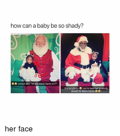 "Black, Santa, and Baby: how can a baby be so shady?  Jordyn said ""Where Black Santa at??""  She so phony  had to take her to south  dekalb for Black Santa her face"