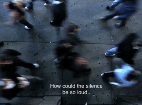 The Silence: How could the silence  be so loud