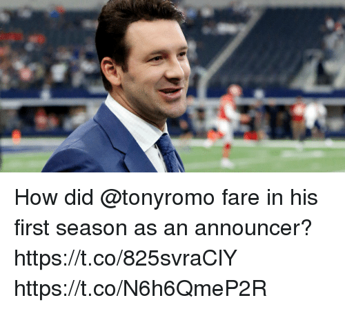 announcer: How did @tonyromo fare in his first season as an announcer? https://t.co/825svraClY https://t.co/N6h6QmeP2R