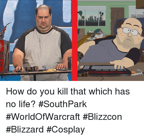 Blizzcon: How do you kill that which has no life?  #SouthPark #WorldOfWarcraft #Blizzcon #Blizzard #Cosplay