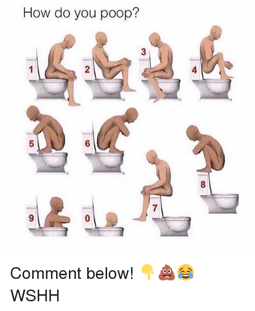 Poopes: How do you poop?  2  4  5  8 Comment below! 👇💩😂 WSHH