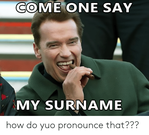 How, Yuo, and That: how do yuo pronounce that???