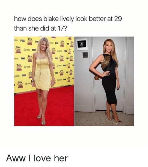 Blake Lively: how does blake lively look better at 29  than she did at 17?  些  cn  FOX Aww I love her