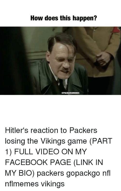 Packers Lose: How does this happen?  @PACKERSMEIMES Hitler's reaction to Packers losing the Vikings game (PART 1) FULL VIDEO ON MY FACEBOOK PAGE (LINK IN MY BIO) packers gopackgo nfl nflmemes vikings