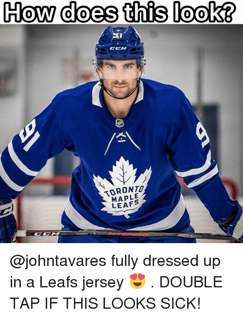 Memes, Toronto Maple Leafs, and Toronto: How does this look?  CCM  TORONTO  MAPLE  LEAFS @johntavares fully dressed up in a Leafs jersey 😍 . DOUBLE TAP IF THIS LOOKS SICK!